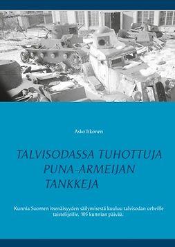 Itkonen, Asko - Talvisodassa tuhottuja Puna-armeijan tankkeja, e-kirja