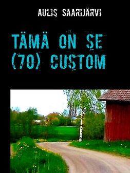 Saarijärvi, Aulis - Tämä on se (70) custom, e-kirja