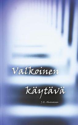 Ahvenainen, J.E. - Valkoinen käytävä, e-kirja