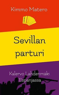 Matero, Kimmo - Sevillan parturi: Kalervo Lahdenmäki Espanjassa, e-kirja
