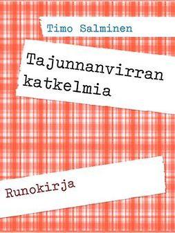 Salminen, Timo - Tajunnanvirran katkelmia: Runokirja, e-kirja