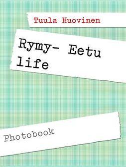 Huovinen, Tuula - Rymy- Eetu life, ebook