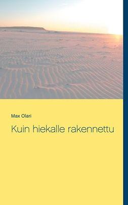 Olari, Max - Kuin hiekalle rakennettu, e-kirja