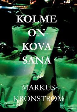 Kronström, Markus - Kolme on kova sana, ebook