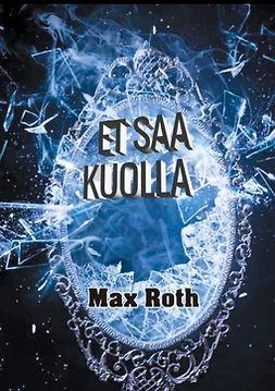 Roth, Max - Et saa kuolla, ebook