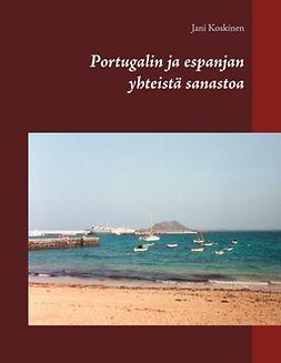 Koskinen, Jani - Portugalin ja espanjan yhteistä sanastoa, e-bok