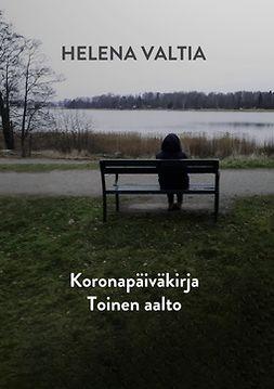 Valtia, Helena - Koronapäiväkirja Toinen Aalto, e-kirja