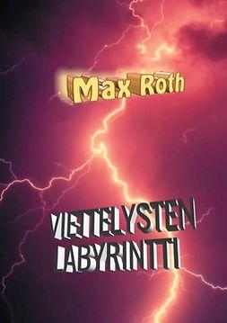 Roth, Max - Viettelysten labyrintti, ebook