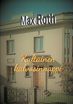Roth, Max - Kultainen kalvosinnappi, ebook