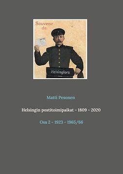 Pesonen, Matti - Helsingin postitoimipaikat - 1809 - 2020: Osa 2 - 1923 - 1965/66, ebook