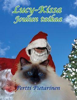 Pietarinen, Pertti - Lucy-Kissa joulun taikaa, e-bok