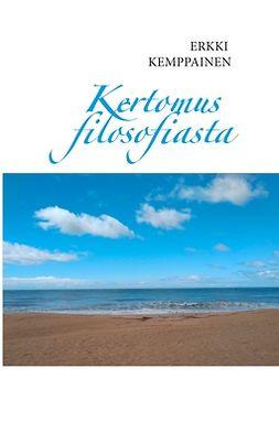 Kemppainen, Erkki - Kertomus filosofiasta, ebook