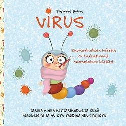 Bohne, Susanne - Virus: Tarina Minna Mittarimadosta, viruksista ja muista taudinaiheuttajista: Tietoa ja hauskoja tehtäviä, e-kirja