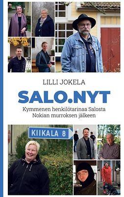 Jokela, Lilli - Salo.nyt: Kymmenen henkilötarinaa Salosta Nokian murroksen jälkeen, e-kirja