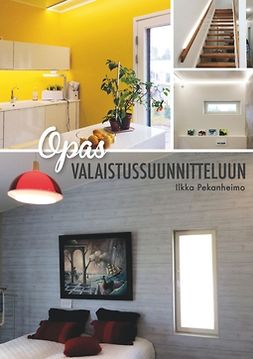 Pekanheimo, Ilkka - Opas valaistussuunnitteluun, e-kirja