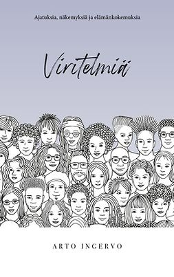 Ingervo, Arto - Viritelmiä: Ajatuksia, näkemyksiä ja elämänkokemuksia, ebook