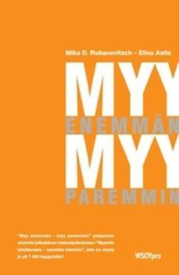 Rubanovitsch, Mika D. - Myy enemmän - myy paremmin, ebook