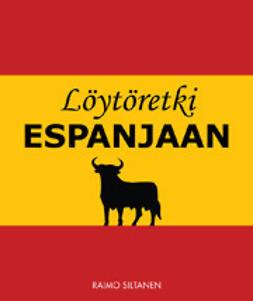 Siltanen, Raimo - Löytöretki Espanjaan, ebook