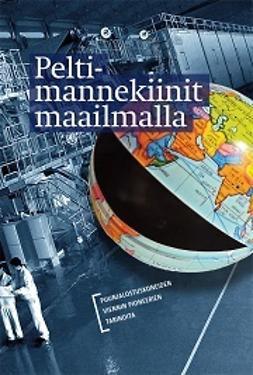 Peltimannekiinit - Peltimannekiinit maailmalla - Puunjalostuskoneiden viennin pioneerien tarinoita, e-kirja