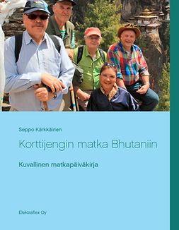 Kärkkäinen, Seppo - Korttijengin matka Bhutaniin, e-kirja