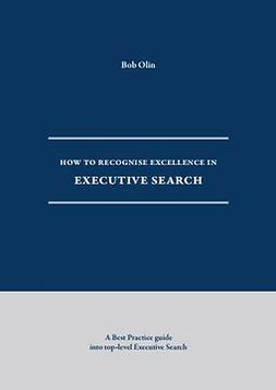 Olin, Bob - How to Recognise Excellence in Executive Search, ebook