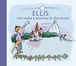 Rossi, Tita - Ellis will make a journey to the moon, ebook