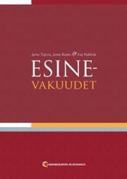 Esinevakuudet / Jarno Tepora, Janne Kaisto, Esa Hakkola