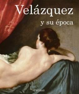 Justi, Carl - Velázquez y su época, ebook