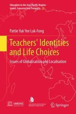 Luk-Fong, Pattie, Yuk Yee, - Teachers' Identities and Life Choices, ebook