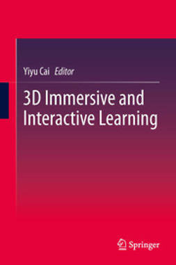 Cai, Yiyu - 3D Immersive and Interactive Learning, ebook