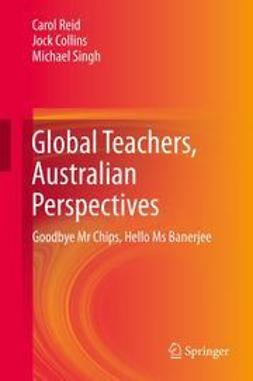 Reid, Carol - Global Teachers, Australian Perspectives, ebook