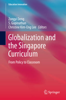 Deng, Zongyi - Globalization and the Singapore Curriculum, e-kirja