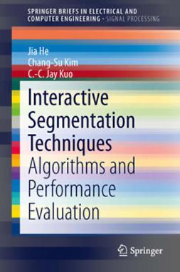 He, Jia - Interactive Segmentation Techniques, ebook