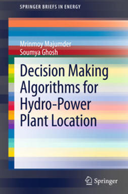 Majumder, Mrinmoy - Decision Making Algorithms for Hydro-Power Plant Location, ebook
