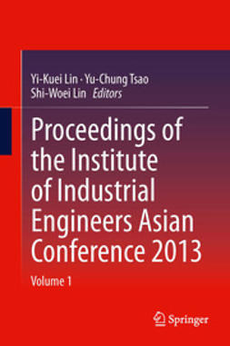 Lin, Yi-Kuei - Proceedings of the Institute of Industrial Engineers Asian Conference 2013, ebook