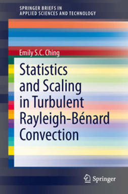 Ching, Emily S.C. - Statistics and Scaling in Turbulent Rayleigh-Bénard Convection, ebook