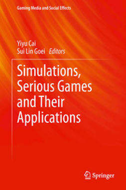 Cai, Yiyu - Simulations, Serious Games and Their Applications, ebook
