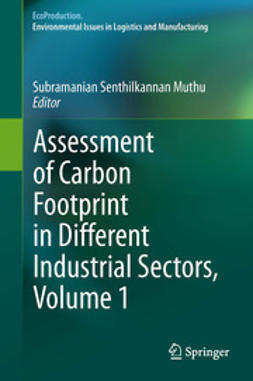 Muthu, Subramanian Senthilkannan - Assessment of Carbon Footprint in Different Industrial Sectors, Volume 1, ebook