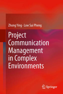Ying, Zhong - Project Communication Management in Complex Environments, ebook