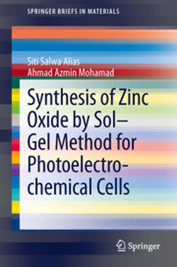 Alias, Siti Salwa - Synthesis of Zinc Oxide by Sol–Gel Method for Photoelectrochemical Cells, ebook