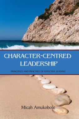 Amukobole, Micah - Character-Centred Leadership, ebook
