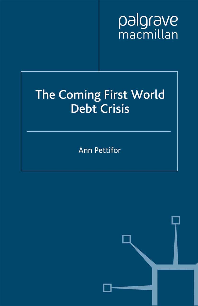 Pettifor, Ann - The Coming First World Debt Crisis, ebook