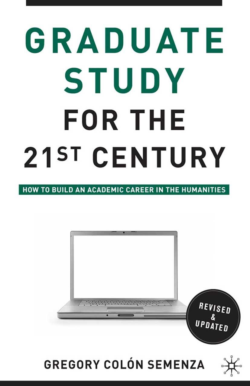 Semenza, Gregory M. Colón - Graduate Study for the Twenty-First Century, ebook