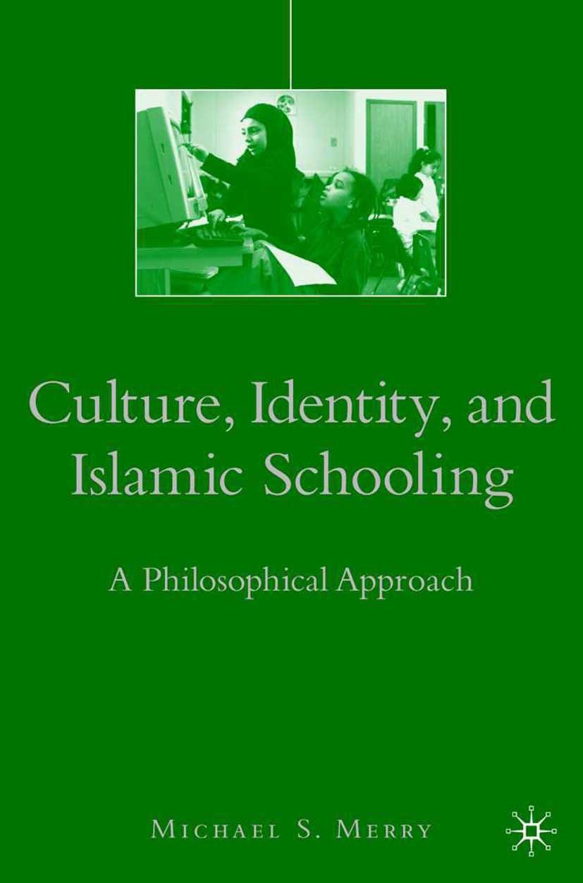 Merry, Michael S. - Culture, Identity, and Islamic Schooling, ebook