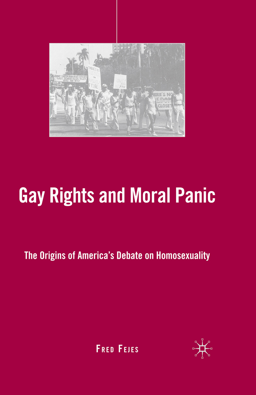 Fejes, Fred - Gay Rights and Moral Panic, ebook