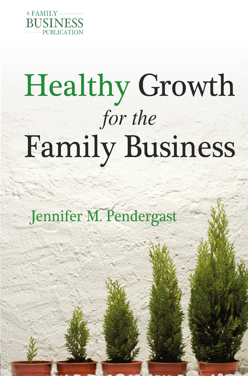 Pendergast, Jennifer M. - Healthy Growth for the Family Business, ebook