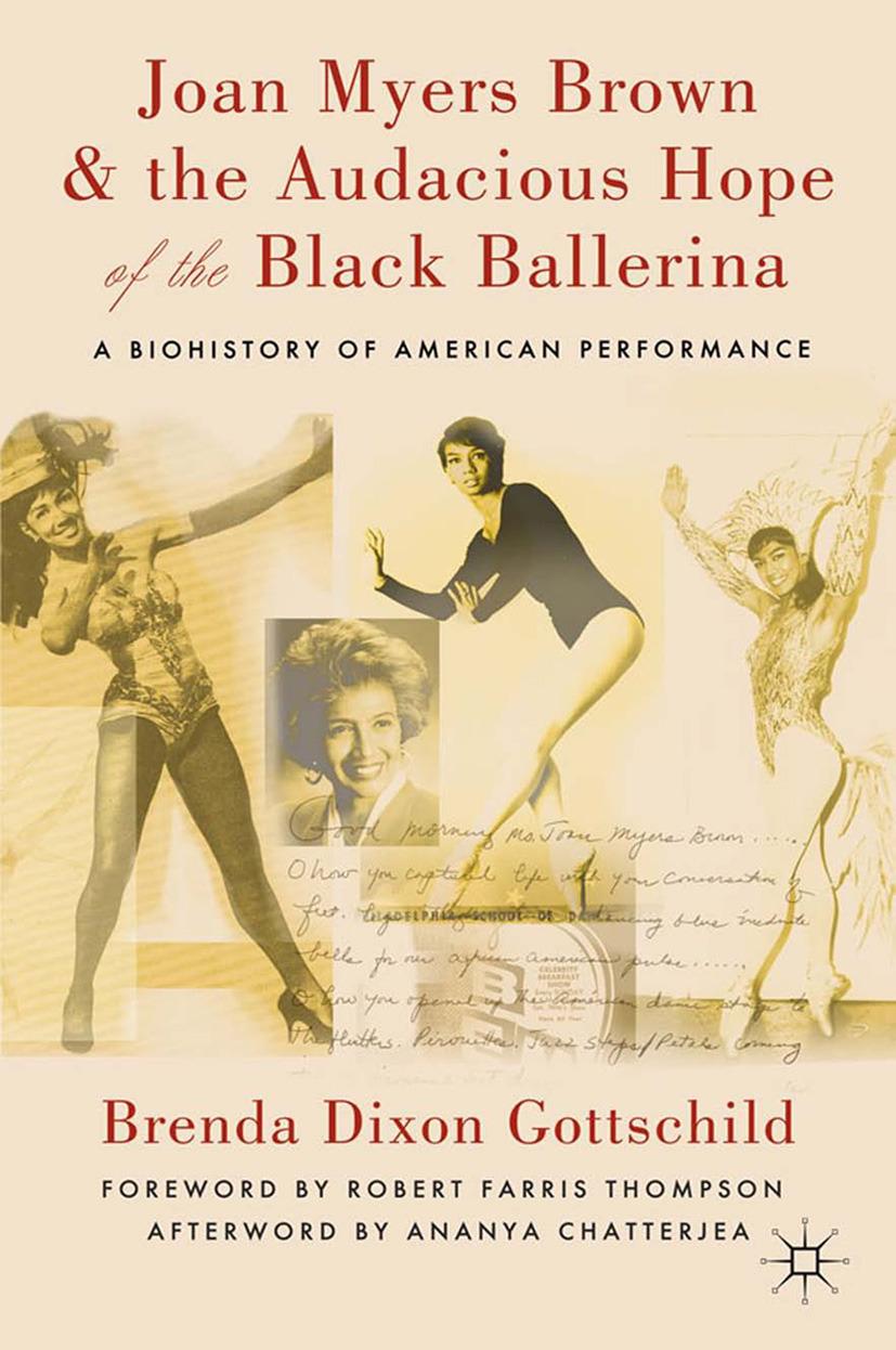 Gottschild, Brenda Dixon - Joan Myers Brown & the Audacious Hope of the Black Ballerina, ebook