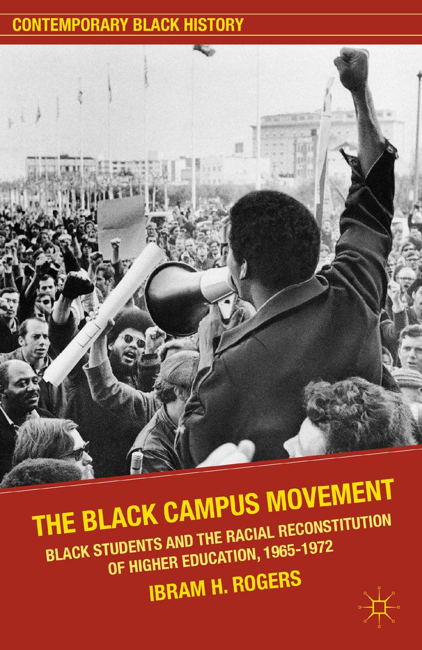 Rogers, Ibram H. - The Black Campus Movement, ebook