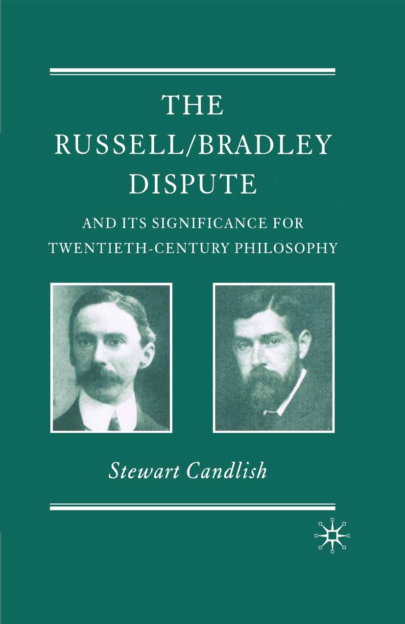 Candlish, Stewart - The Russell/Bradley Dispute and its Significance for Twentieth-Century Philosophy, ebook
