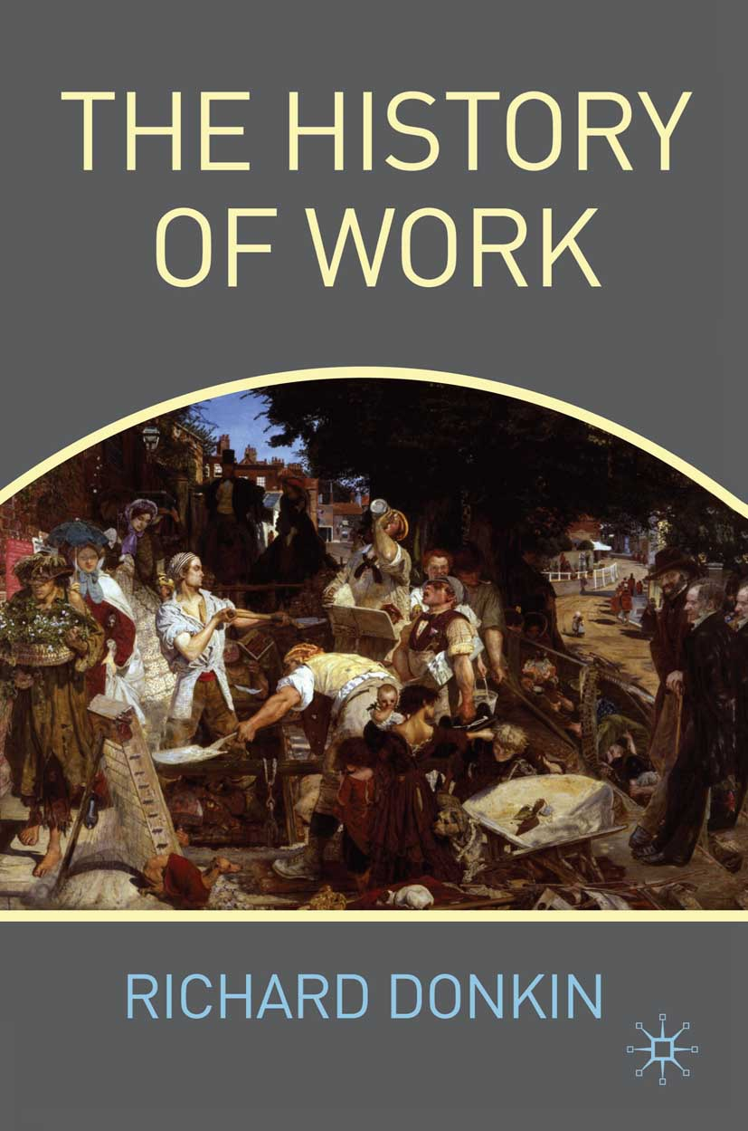 Donkin, Richard - The History of Work, ebook